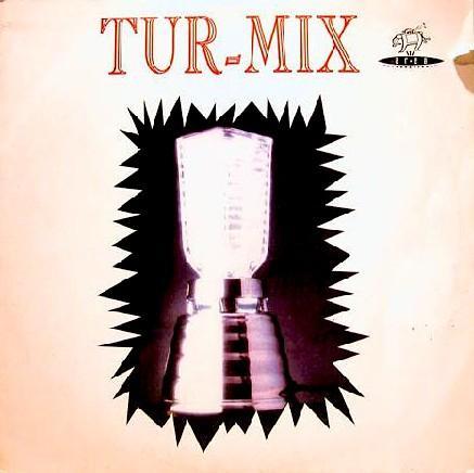Tur-Mix - Tur-Mix