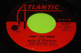 Merle Spears - It's Just A Matter Of Time / Ain't No Need