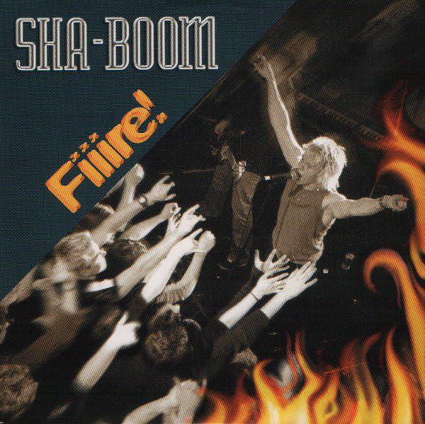 Sha-Boom - Fiiire!